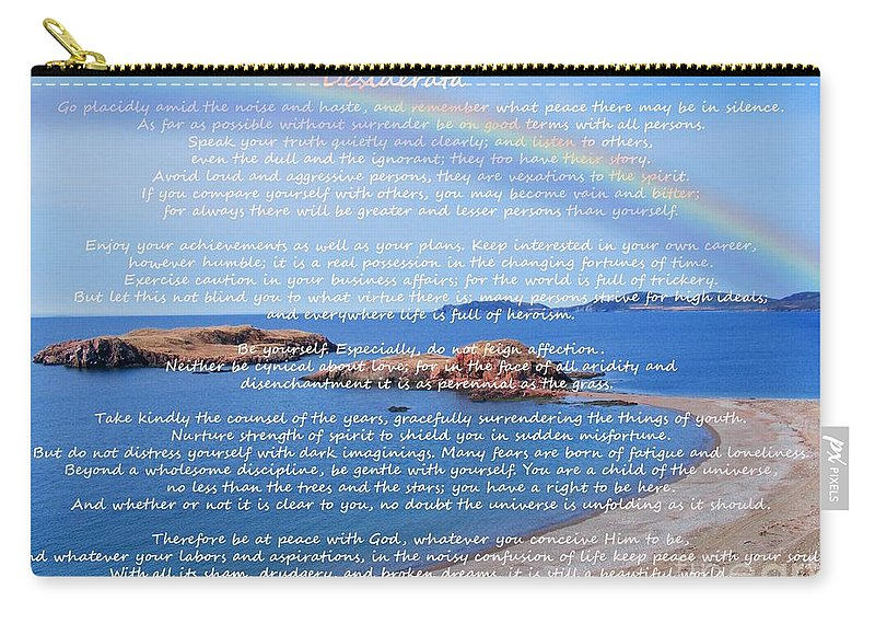Desiderata Carry-all Pouch featuring the photograph Desiderata by Barbara Griffin
