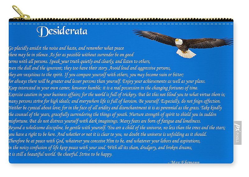 Desiderata Carry-all Pouch featuring the photograph Desiderata With Bald Eagle by Greg Norrell