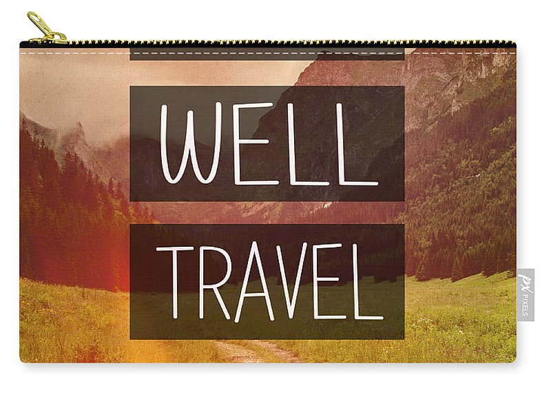 Eat Well Carry-all Pouch featuring the photograph Eat Well Travel Often by Pati Photography