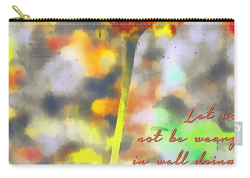 Jesus Carry-all Pouch featuring the digital art Galations 6 9 by Michelle Greene Wheeler