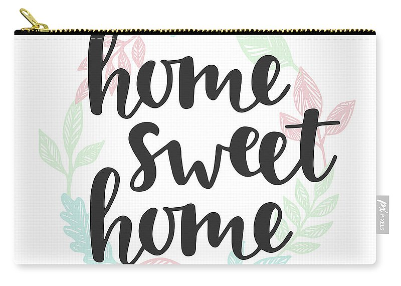Home Decor Carry-all Pouch featuring the digital art Home Sweet Home Quote. Handwritten by Artrise