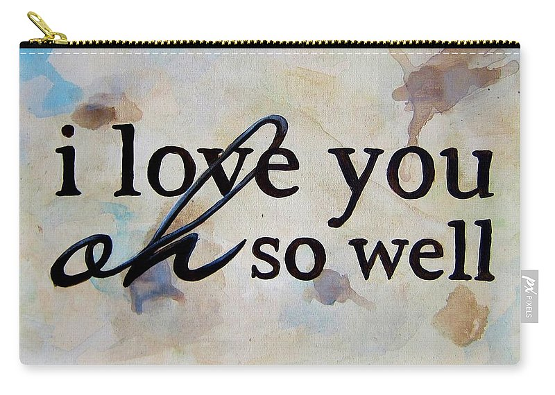 I Love You Carry-all Pouch featuring the painting I Love You Oh So Well by Michelle Eshleman