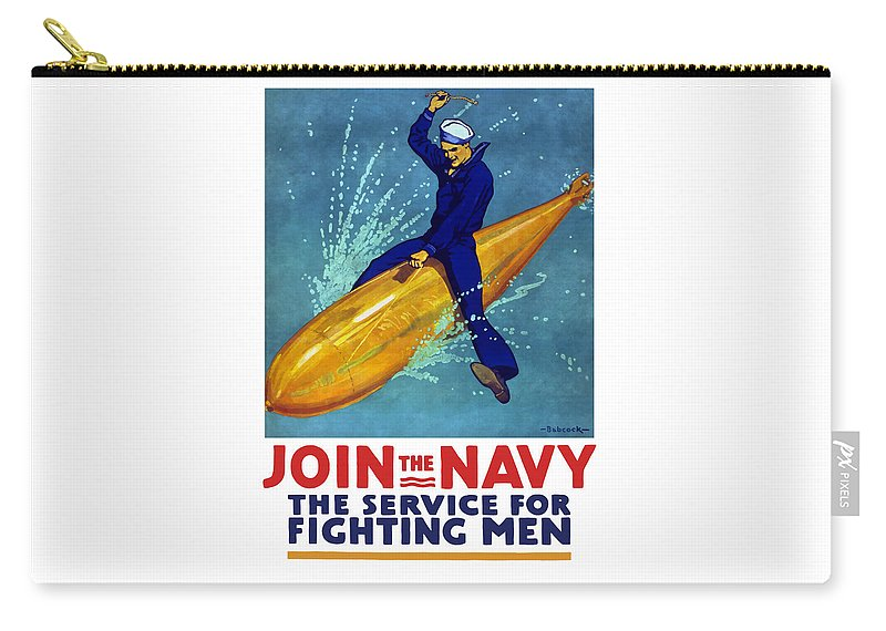 Navy Carry-all Pouch featuring the painting Join The Navy The Service For Fighting Men by War Is Hell Store