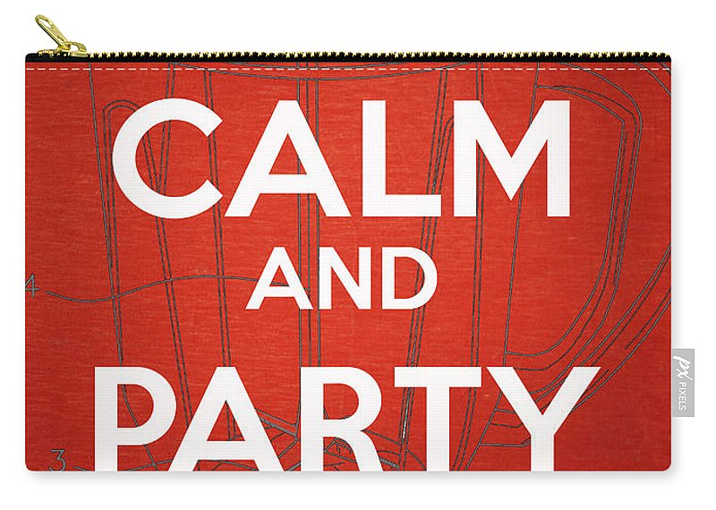 Humor Carry-all Pouch featuring the photograph Keep Calm And Party On by Edward Fielding