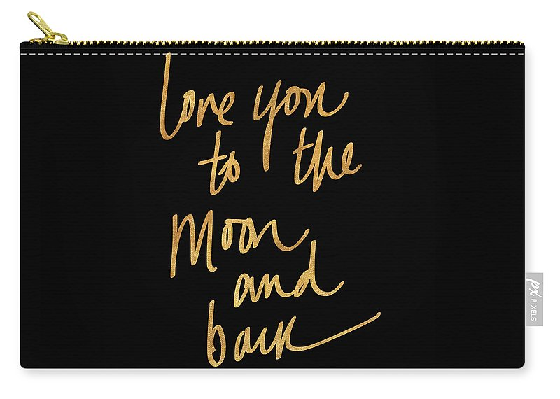 Love Carry-all Pouch featuring the mixed media Love You To The Moon And Back On Black by South Social Studio