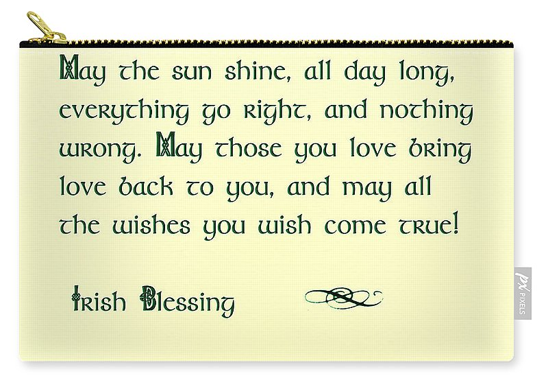 May The Sun Shine - Irish Blessing Carry-all Pouch featuring the photograph May The Sun Shine - Irish Blessing by Bill Cannon