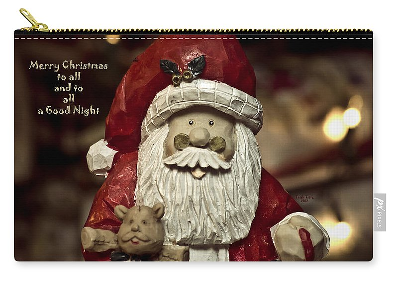 Santa Carry-all Pouch featuring the photograph Merry Christmas To All by Trish Tritz