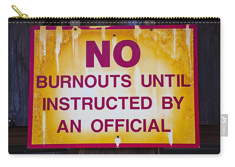 No Burnouts Sign Carry-all Pouch featuring the photograph No Burnouts Sign by Garry Gay