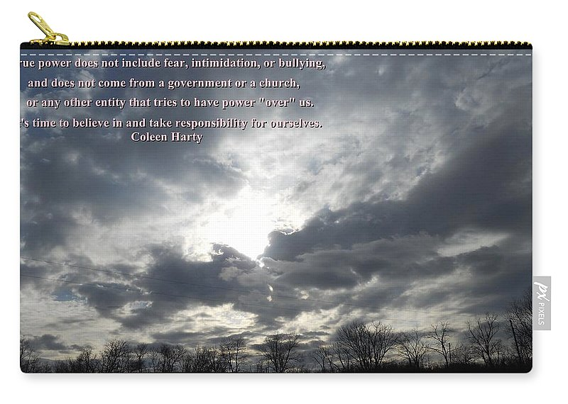 Quotes Carry-all Pouch featuring the photograph Power by Coleen Harty