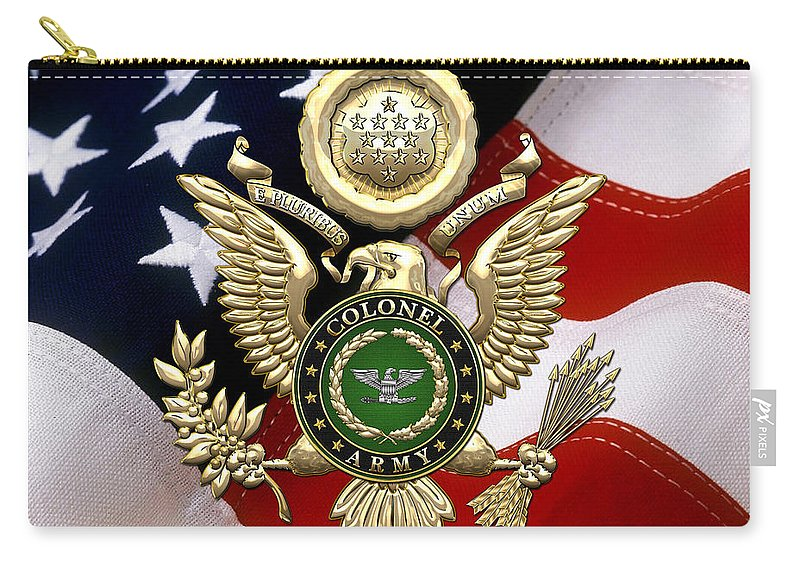 C7 Military Insignia 3d Carry-all Pouch featuring the digital art U. S. Army Colonel - C O L Rank Insignia Over Gold Great Seal Eagle And Flag by Serge Averbukh