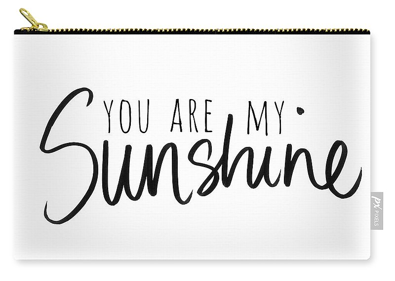 You Carry-all Pouch featuring the mixed media You Are My Sunshine by South Social Studio