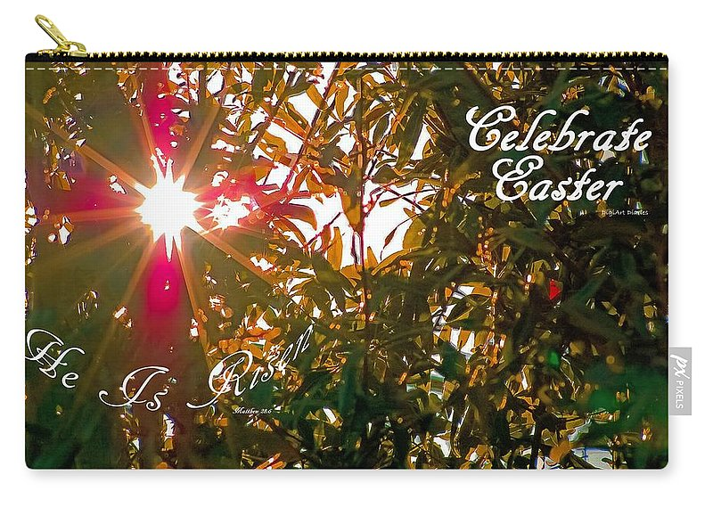 Easter Carry-all Pouch featuring the photograph He Is Risen Easter Greeting by DigiArt Diaries by Vicky B Fuller