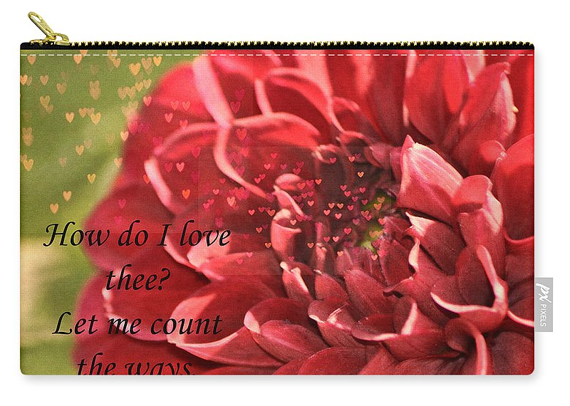 Dahlia Carry-all Pouch featuring the photograph How Do I Love Thee by Traci Cottingham