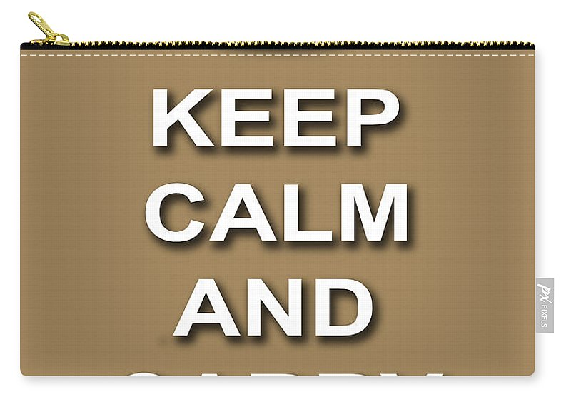 Keep Calm And Carry On Carry-all Pouch featuring the photograph Keep Calm And Carry On Poster Print Brown Background by Keith Webber Jr
