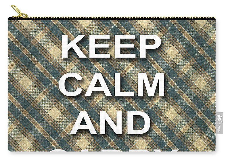 Keep Calm And Carry On Carry-all Pouch featuring the photograph Keep Calm And Carry On Poster Print Green Brown Plaid Background by Keith Webber Jr