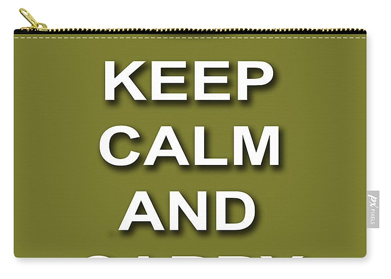 Keep Calm And Carry On Carry-all Pouch featuring the photograph Keep Calm And Carry On Poster Print Olive Background by Keith Webber Jr