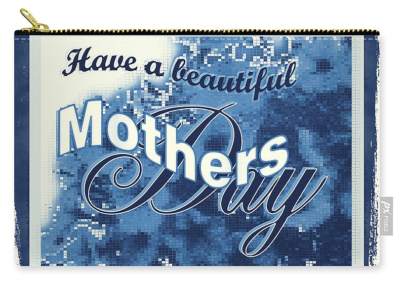 Greeting Card Carry-all Pouch featuring the digital art Mothers Day In Blue by Susan Kinney