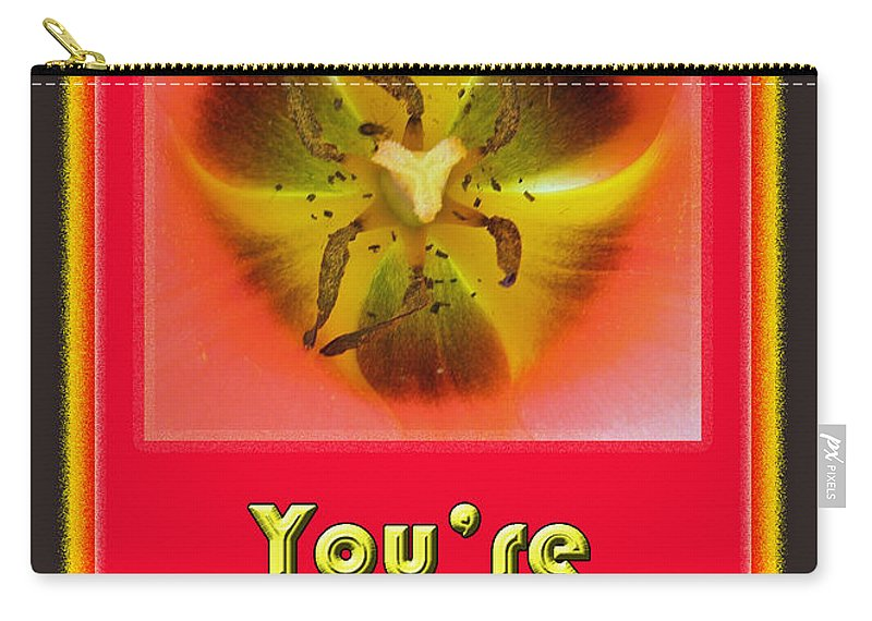 Valentine Carry-all Pouch featuring the photograph You're Radioactive - Birthday Love Valentine Card by Mother Nature