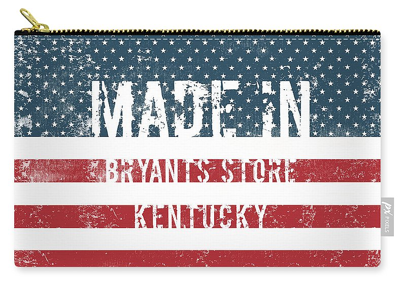 Bryants Store Carry-all Pouch featuring the digital art Made In Bryants Store, Kentucky by Tinto Designs