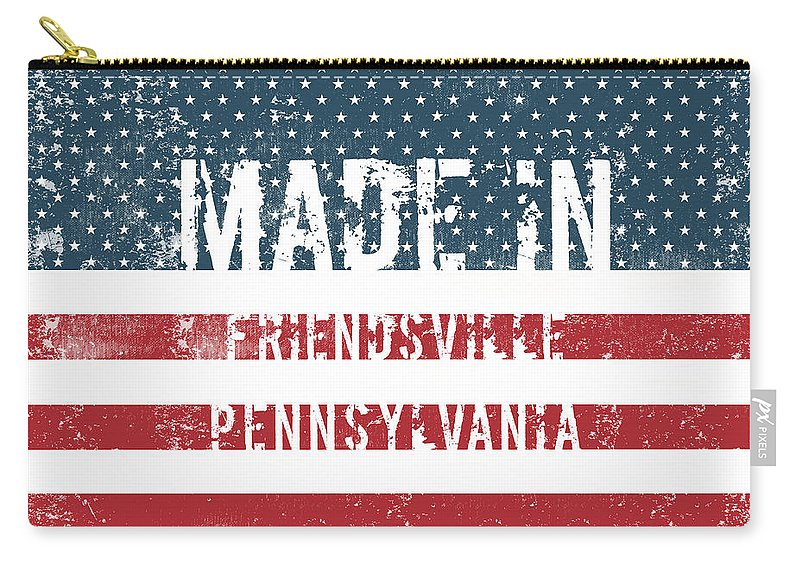 Friendsville Carry-all Pouch featuring the digital art Made In Friendsville, Pennsylvania by Tinto Designs