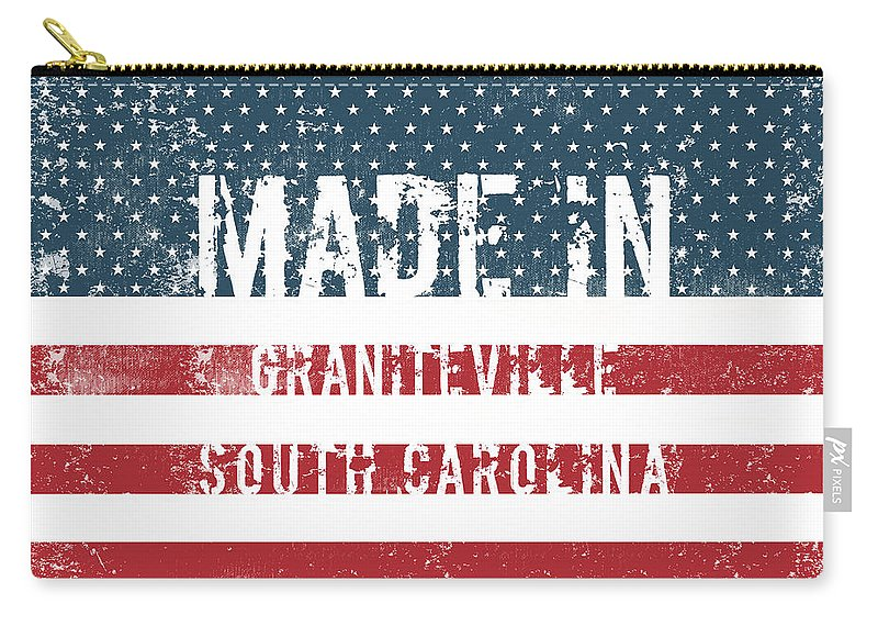 Graniteville Carry-all Pouch featuring the digital art Made In Graniteville, South Carolina by Tinto Designs