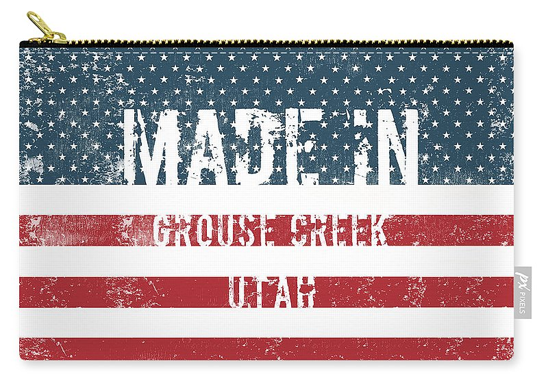 Grouse Creek Carry-all Pouch featuring the digital art Made In Grouse Creek, Utah by GoSeeOnline