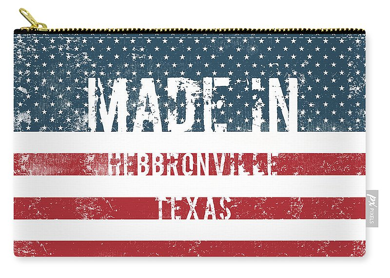 Hebbronville Carry-all Pouch featuring the digital art Made In Hebbronville, Texas by GoSeeOnline