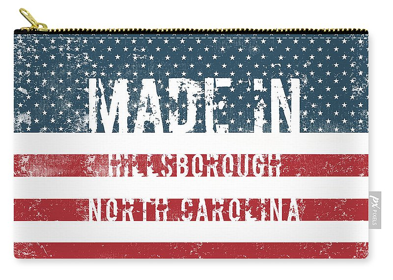 Hillsborough Carry-all Pouch featuring the digital art Made In Hillsborough, North Carolina by GoSeeOnline