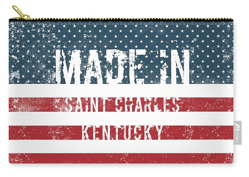Saint Charles Carry-all Pouch featuring the digital art Made In Saint Charles, Kentucky by Tinto Designs