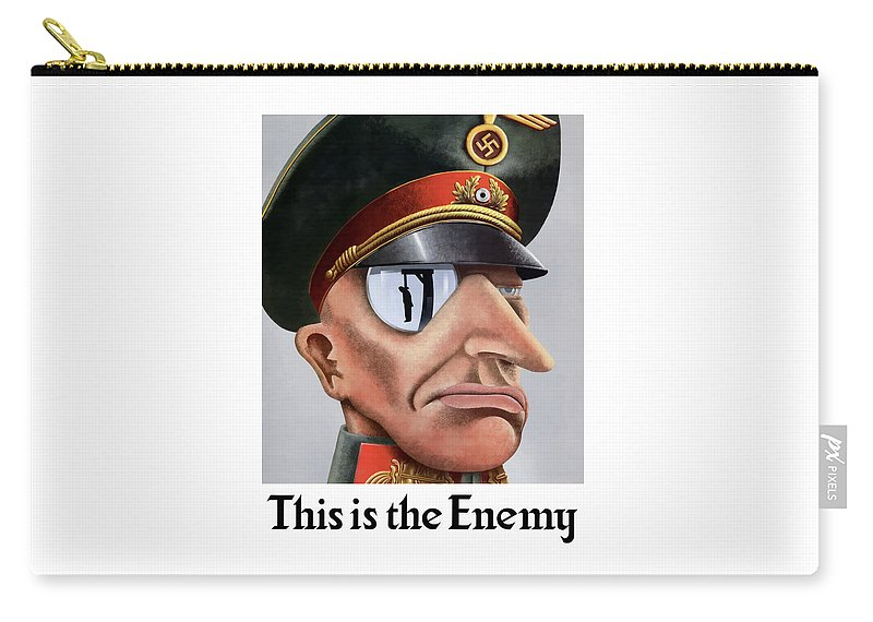 World War Ii Carry-all Pouch featuring the painting This Is The Enemy - Ww2 Poster by War Is Hell Store