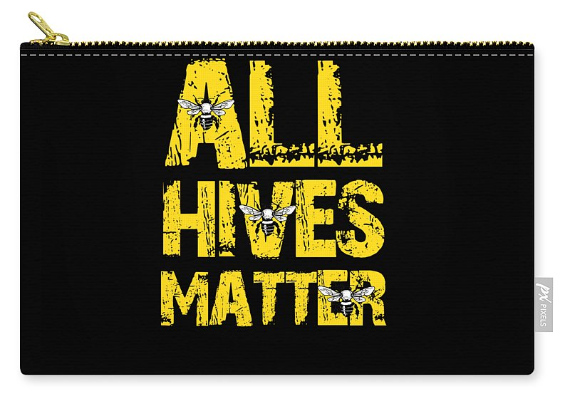 Apiary Carry-all Pouch featuring the digital art All Hives Matter Beekeeper Gift by Funny4You