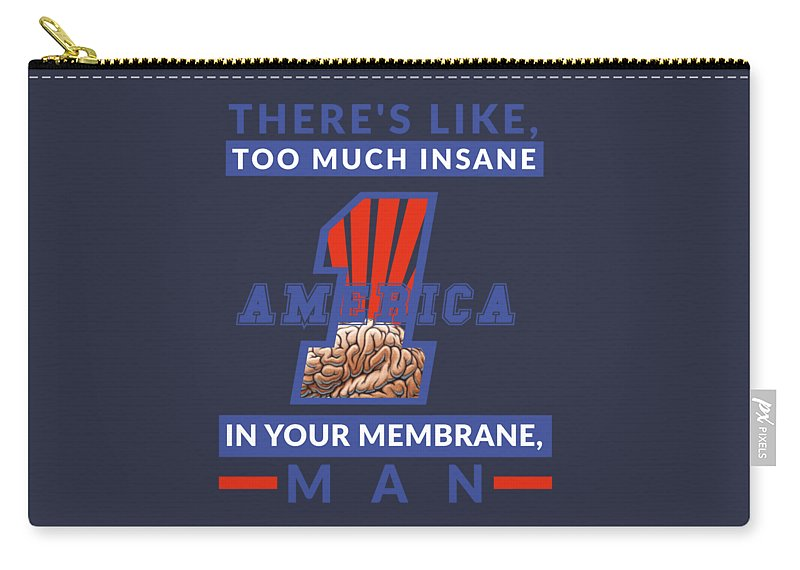America First Carry-all Pouch featuring the digital art America First - Insane In Your Membrane by Frank Hoven