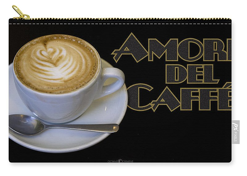 Coffee Carry-all Pouch featuring the photograph Amore Del Caffe Poster by Tim Nyberg