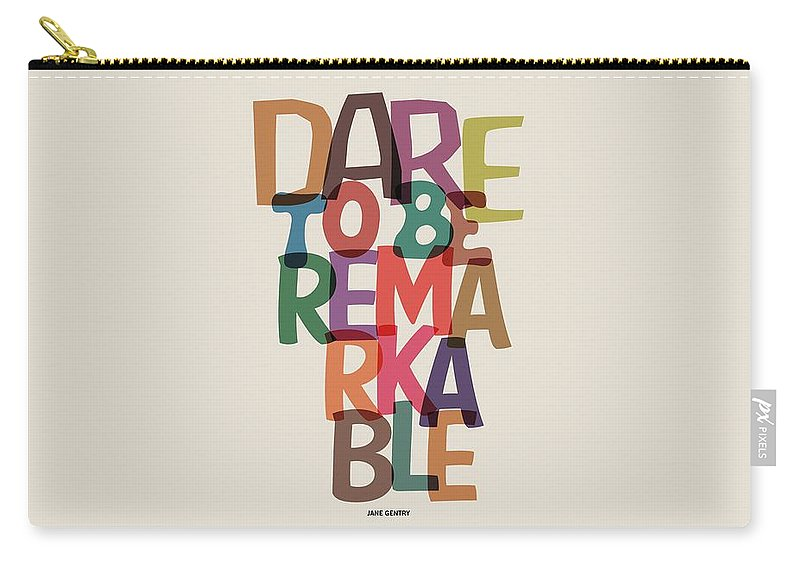 Motivational Quote Carry-all Pouch featuring the digital art Dare To Be Jane Gentry Motivating Quotes poster by Lab No 4