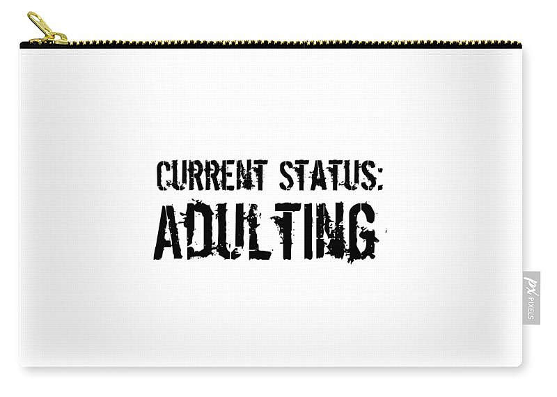 Adulting Carry-all Pouch featuring the digital art Current Status Adulting1 by Kaylin Watchorn