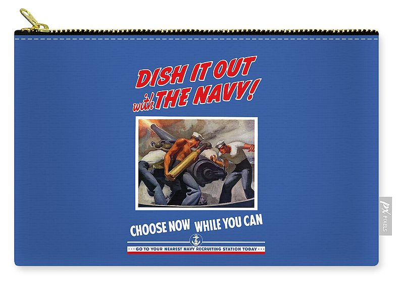 Propaganda Carry-all Pouch featuring the painting Dish It Out With The Navy by War Is Hell Store