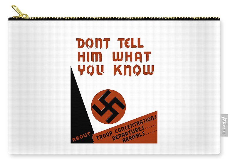 Wpa Carry-all Pouch featuring the mixed media Don't Tell Him What You Know by War Is Hell Store