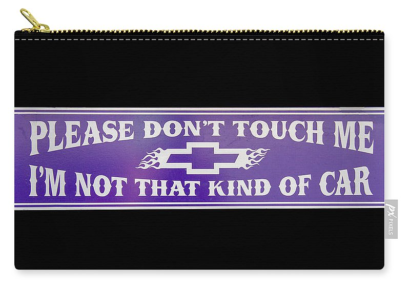 Sign Carry-all Pouch featuring the photograph Don't Touch My Car by Nick Gray