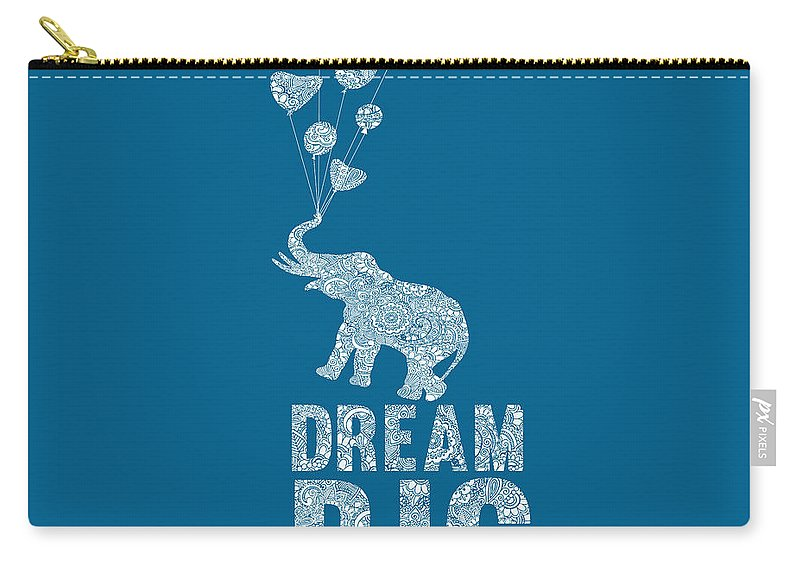 Quotes Carry-all Pouch featuring the digital art Dream Big Elephant by Christal Marshall