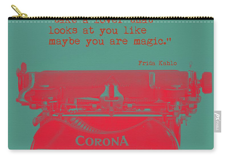 Frida Kahlo Carry-all Pouch featuring the digital art Frida Kahlo Quote by David Hinds