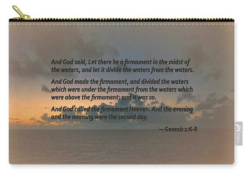 Religious Carry-all Pouch featuring the photograph Genesis 1 6-8 Let There Be A Firmament In The Midst Of The Waters by Susan Savad
