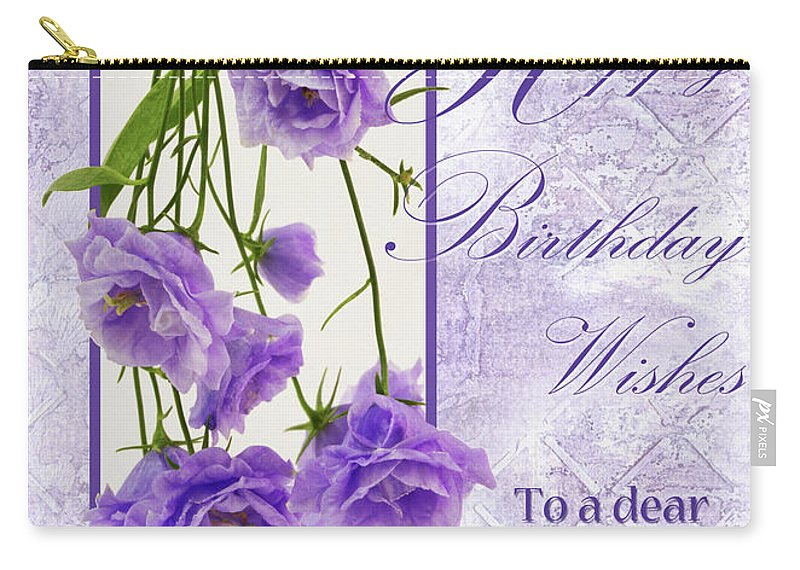 Sisters Birthday Carry All Pouch Featuring The Photograph Happy Wishes To A Dear Sister