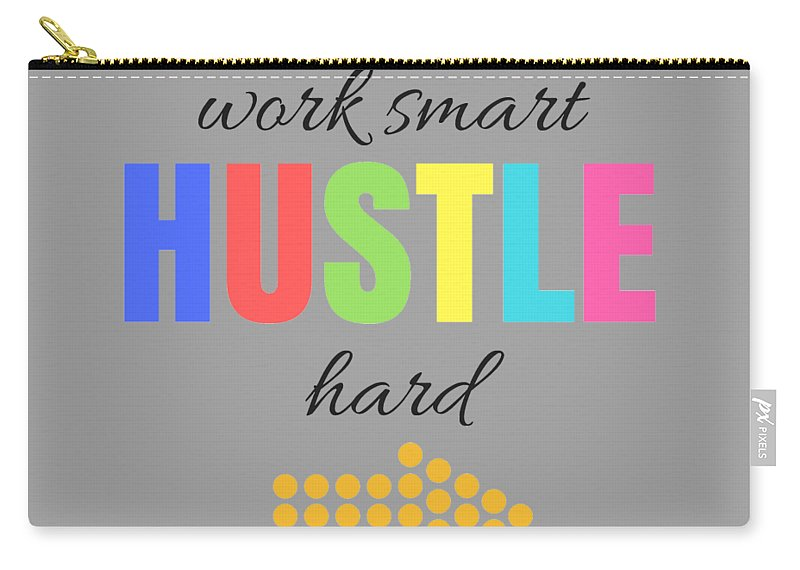 Hustle Hard Carry-all Pouch featuring the digital art Hustle by Positively Quirky
