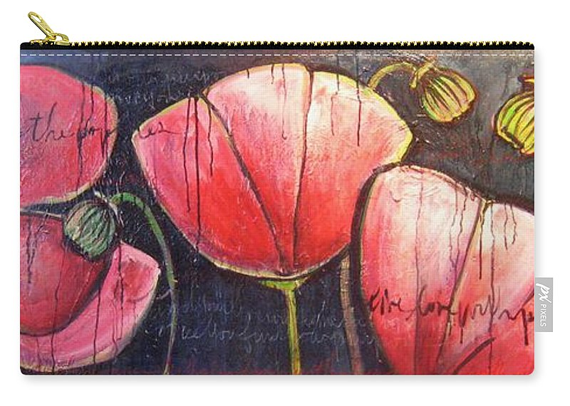 Poppies Carry-all Pouch featuring the painting I Choose To Live A Life Of Purpose Poppies by Laurie Maves ART