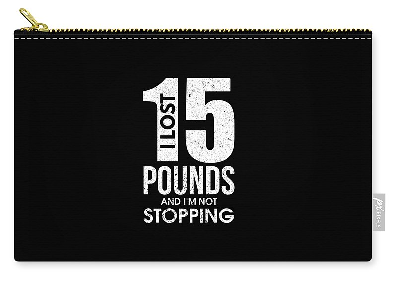Bodybuilding Carry-all Pouch featuring the drawing I Lost 15 Pounds And Im Not Stopping by The Perfect Presents