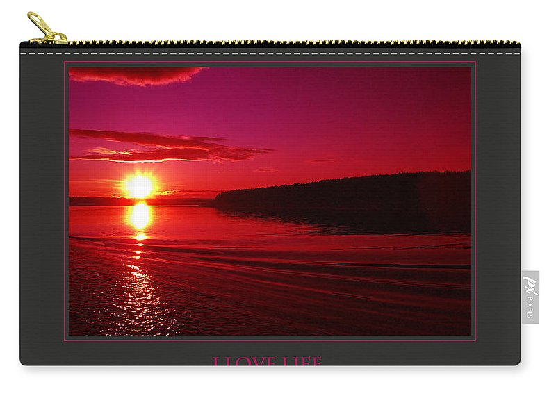 Motivational Carry-all Pouch featuring the photograph I Love Life And Express Gratitude Daily by Donna Corless