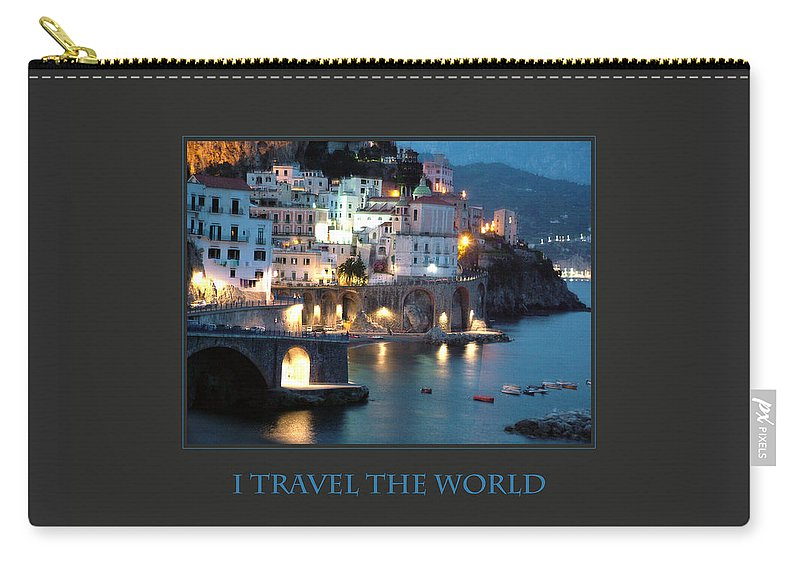 Motivational Posters Carry-all Pouch featuring the photograph I Travel The World Amalfi by Donna Corless