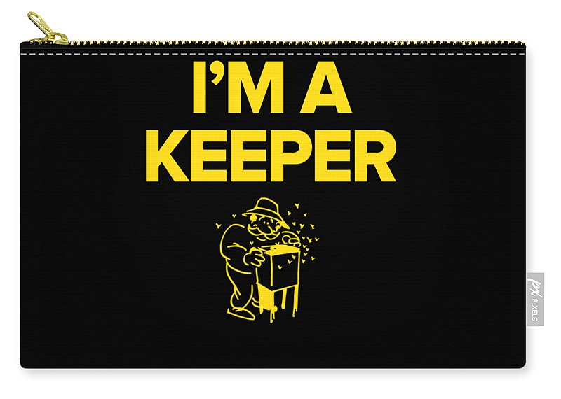 Apiary Carry-all Pouch featuring the digital art Im A Keeper Funny Beekeeper Gift by Funny4You