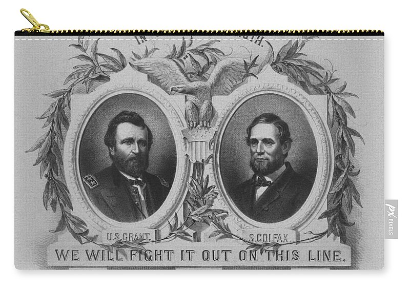 Us Grant Carry-all Pouch featuring the mixed media In Union Is Strength - Ulysses S. Grant And Schuyler Colfax by War Is Hell Store