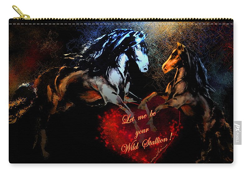 Love Carry-all Pouch featuring the painting Let Me Be Your Wild Stallion by Miki De Goodaboom